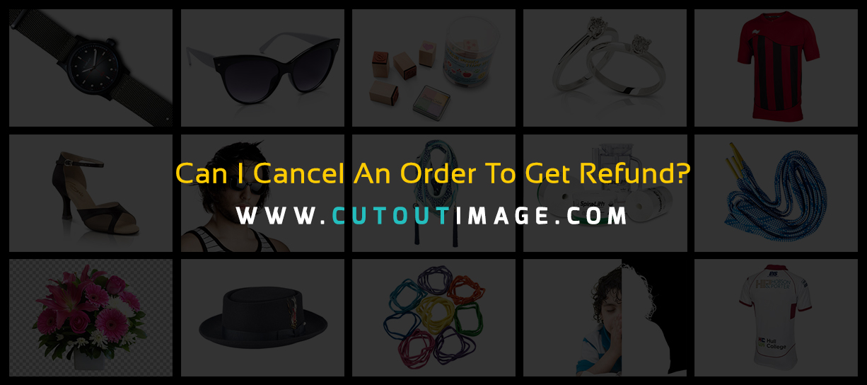 Cancel Order To Get Refund